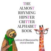 The Almost Rhyming Hipster Critter Alphabet Book