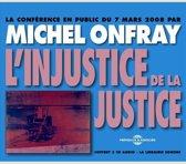 L'Injustice De La Justice / Confere