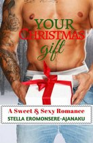 Your Christmas Gift ~ A Sweet & Sexy Romance