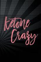 Ketone Crazy