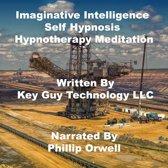 Imaginative Intelligence Self Hypnosis Hypnotherapy Meditation