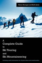 A Complete Guide to Ski Touring and Ski Mountaineering