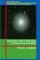 Encounter with a Wise Man: A Christmas Tale of Wisdom