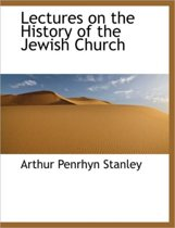 Lectures on the History of the Jewish Church