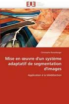 Mise En Uvre d'Un Syst�me Adaptatif de Segmentation d'Images