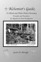 Alchemist's Guide; To Black & White Photo Chemistry