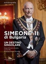 Simeone II di Bulgaria. Un destino singolare