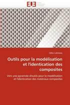 Outils Pour La Modelisation Et L''Identication Des Composites