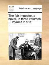 The Fair Impostor, a Novel. in Three Volumes. ... Volume 2 of 3