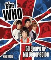 The who : fifty years of my generation