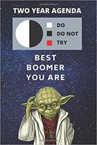 2020 & 2021 Two-Year Daily Planner - Best Gift For Boomer - Funny Yoda Quote Appointment Book - Two Year Weekly Agenda Notebook For Baby Boomer: Star