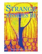 Strange Stories III