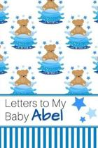 Letters to My Baby Abel: Personalized Journal for New Mommies with Baby Boy Name
