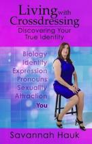 Living with Crossdressing: Discovering Your True Identity