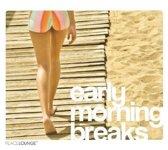 Early Morning Breaks