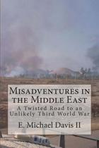 Misadventures in the Middle East