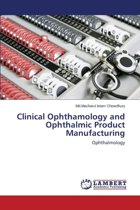 Clinical Ophthamology and Ophthalmic Product Manufacturing