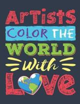 Artists Color the World With Love: Artist Sketch Pad, Blank Paperback Anime Sketchbook, 100 pages
