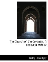 The Church of the Covenant. a Memorial Volume