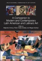 A Companion to Modern and Contemporary Latin American and Latina/o Art