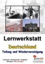 Lernwerkstatt ''Deutschland - Teilung und Wiedervereinigung''