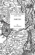 Scots-Irish Links, 1575-1725. Part Ten