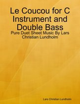 Le Coucou for C Instrument and Double Bass - Pure Duet Sheet Music By Lars Christian Lundholm