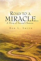 Road to a Miracle…a story of second chances