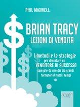 Brian Tracy. Lezioni di vendita