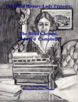 The Blind History Lady Presents; The Blind Chemist, Edward Campbell