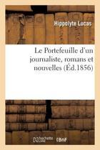 Le Portefeuille d'Un Journaliste, Romans Et Nouvelles