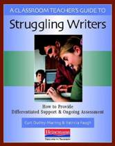 A Classroom Teacher's Guide to Struggling Writers