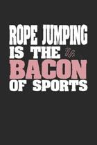 Rope Jumping Is The Bacon of Sports: Dot Grid Notebook Journal Gift (6 x 9 - 150 pages) - Journal dotted paper - For Bullet Journaling, Lettering, Fie