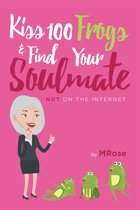 Kiss 100 Frogs and Find Your Soulmate? NOT on the Internet