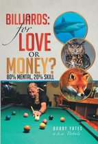 Billiards: for Love or Money?