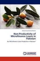 Non-Productivity of Microfinance Loans in Pakistan