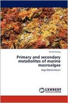 Primary and Secondary Metabolites of Marine Macroalgae