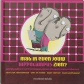 Mag Ik Even Jouw Hippocampus Zien?