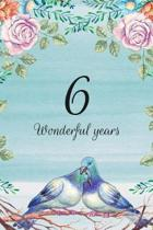 6 Wonderful Years