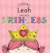 Today Leah Will Be a Princess
