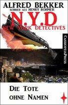 Henry Rohmer - N.Y.D. - Die Tote ohne Namen (New York Detectives)