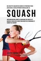 Des Recettes Maison de Barres de Proteines Pour Accelerer Le Developpement Musculaire Au Squash