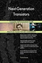 Next-Generation Transistors Complete Self-Assessment Guide