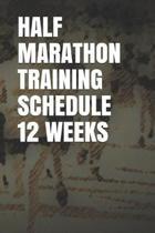 Half Marathon Training Schedule 12 Weeks
