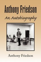 Anthony Friedson an Autobiography