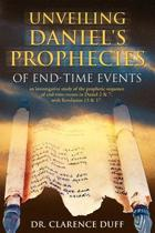 Unveiling Daniel's Prophecies of End-Time Events