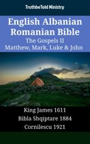 English Albanian Romanian Bible - The Gospels II - Matthew, Mark, Luke & John