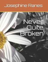 Never Quite Broken