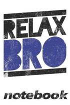 Relax Bro Notebook