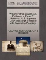 William Patrick Brandhove, Petitioner, V. Elmer E. Robinson. U.S. Supreme Court Transcript of Record with Supporting Pleadings